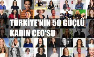 Türkiye'nin 50 güçlü kadın CEO'su arasında İlaç ve Sağlık sektöründen….