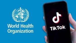 Artık Dünya Sağlık Örgütü (DSÖ) TikTok 'da