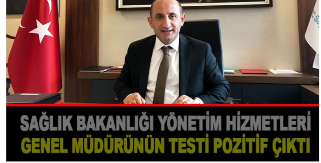 Sağlık Bakanlığı Yönetim Hizmetleri Genel  Müdürünün Covid19 Testi Pozitif !